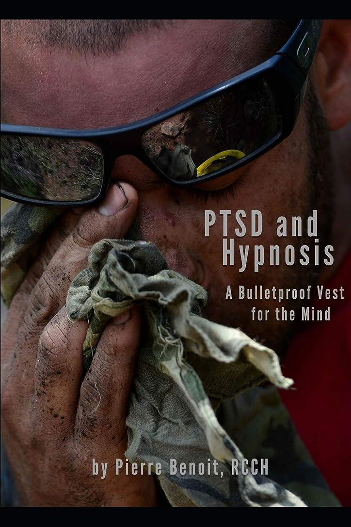 ギャップ家禽ささいなPTSD And Hypnosis: A Bulletproof Vest For The Mind