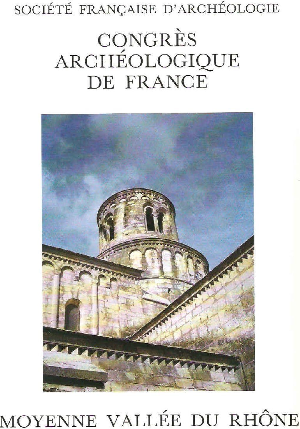 Congres Archéologique de France. Moyenne Vallée du Rh?ne