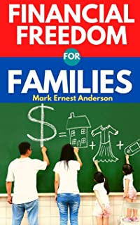 Financial Freedom for Families: A Guide for Moms and Dads to Budgeting and Investing. Create Wealth and Gain Financial Ind...