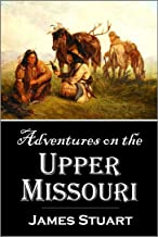 Adventures on the  Upper Missouri,  from Conversations with Trappers,  Old Traders, Guides, and Interpreters (1876)