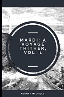 Mardi: A Voyage Thither, vol. 1