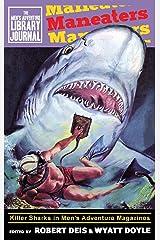 Maneaters: Killer Sharks in Men's Adventure Magazines (Men's Adventure Library Journal) Hardcover