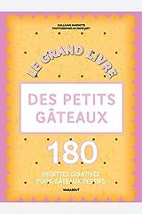 Le grand livre des petits gâteaux (Beaux-Livres Cuisine (Hors collection)) Format Kindle