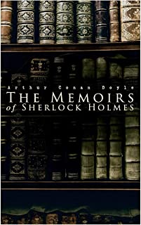 The Memoirs of Sherlock Holmes: Silver Blaze, The Yellow Face, The Stockbroker's Clerk, The Musgrave Ritual, The Crooked M...