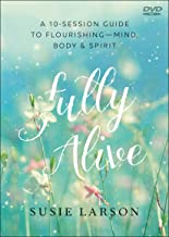 Fully Alive DVD: Learning to Flourish--Mind, Body & Spirit