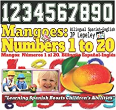 Mangoes: Numbers 1 to 20. Bilingual Spanish-English: Mangos: Números 1 al 20. Bilingüe Español-Inglés