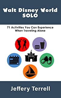 Walt Disney World Solo: 71 Activities You Can Experience When Traveling Alone