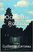 Oculta tu Rostro: Textos Escogidos (Spanish Edition)