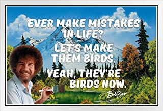 Poster Foundry Bob Ross Ever Make Mistakes in Life Quote Motivational Painting by ProFrames Framed in White Wood 14x20 inc...