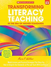 Transforming Literacy Teaching in the Era of Higher Standards: Grades K 2: Model Lessons and Practical Strategies That Show You How to Integrate the Standards to Plan and Teach With Confidence