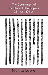 The Government of the Qin and Han Empires: 221 BCE - 220 CE