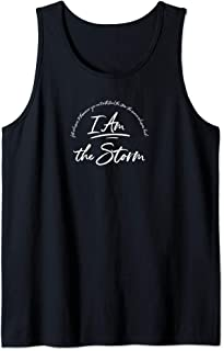 I am the Storm Quote Strong Powerful Bold Shirt Women Grit Tank Top