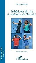 Esthétiques du rire & violences de l'histoire (French Edition)