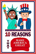 10 Reasons That MAKE AMERICA GREAT
