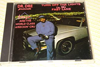 Dr. Dre: Lonzo & The World Class Wreckin' Cru – Turn of the Light in the Fast Lane [Audio CD] / Electro Group Early Rap DJ Yella, and Michel'le