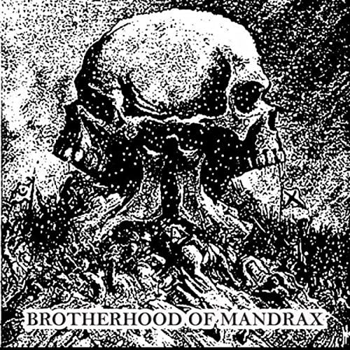 Brotherhood Of Mandrax