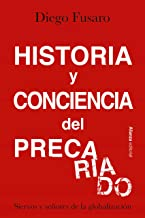 Historia y conciencia del precariado: Siervos y señores de la globalización (Alianza Ensayo nº 807) (Spanish Edition)