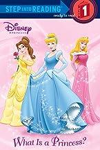 What Is a Princess? (Disney Princess) (Step into Reading)