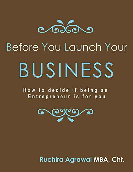 Before You Launch Your Business: How to decide if being an Entrepreneur is for you (English Edition)