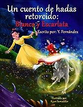 Un Cuento de Hadas Retorcido: Blanca y Escarlata (Spanish Edition)