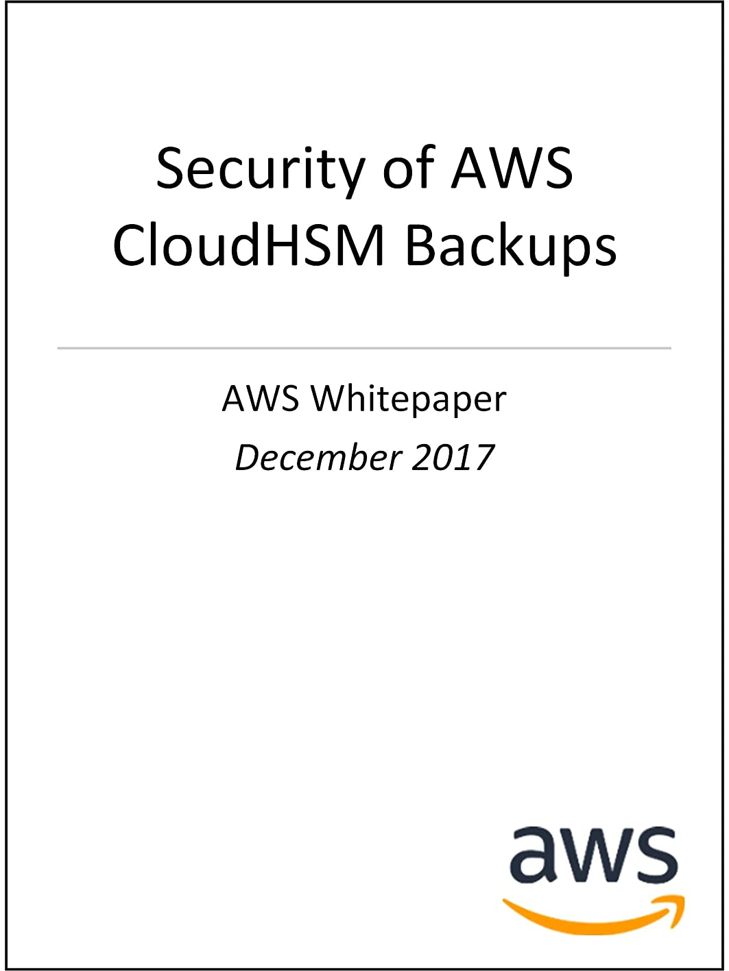 幼児誘惑する近傍Security of AWS CloudHSM Backups (AWS Whitepaper) (English Edition)
