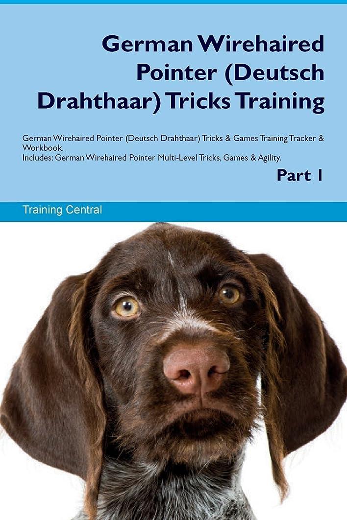 German Wirehaired Pointer (Deutsch Drahthaar) Tricks Training German Wirehaired Pointer Tricks & Games Training Tracker & Workbook. Includes: German Multi-Level Tricks, Games & Agility. Part 1