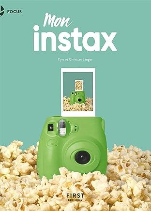 Mon Instax: Pour Instax Mini 8, 9, 70, 90, Square et Wide