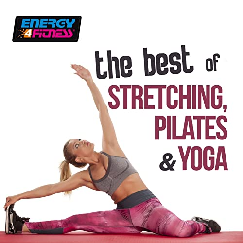 The Best of Stretching Pilates and Yoga by Various artists ...