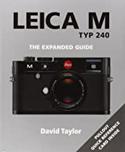 Leica M Typ 240: The Expanded Guide