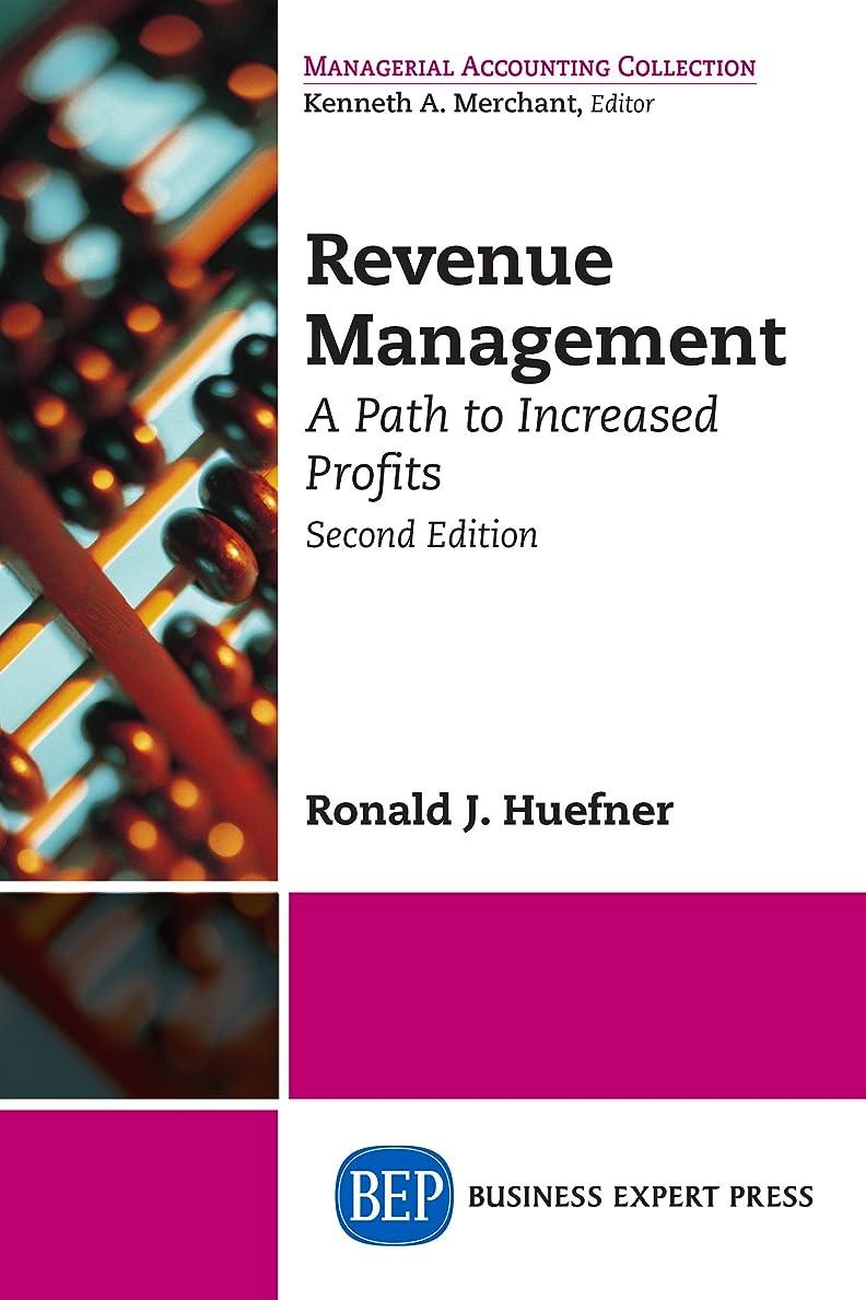 思いやりモニターパトロールRevenue Management: A Path to Increased Profits, Second Edition (English Edition)