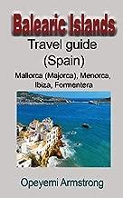 Balearic Islands travel guide (Spain): Mallorca (Majorca), Menorca, Ibiza, Formentera