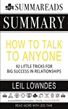 Summary of How to Talk to Anyone: 92 Little Tricks for Big Success in Relationships by Leil Lowndes