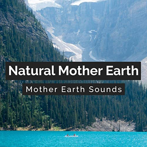 Clear Blue Lake Life by Mother Earth Sounds on Amazon Music