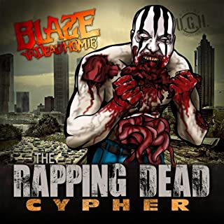 Rapping Dead Cypher [Explicit]