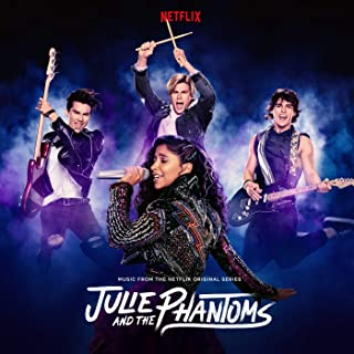 Julie and the Phantoms: Season 1 (From the Netflix Original Series)