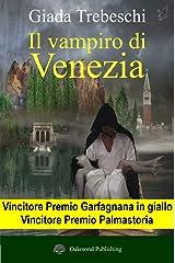 Il vampiro di Venezia - Un romanzo: Le indagini del Signore di Notte Formato Kindle
