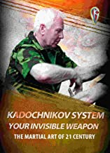 Kadochnikov System – Your Invisible Weapon: The Martial Art of 21 Century