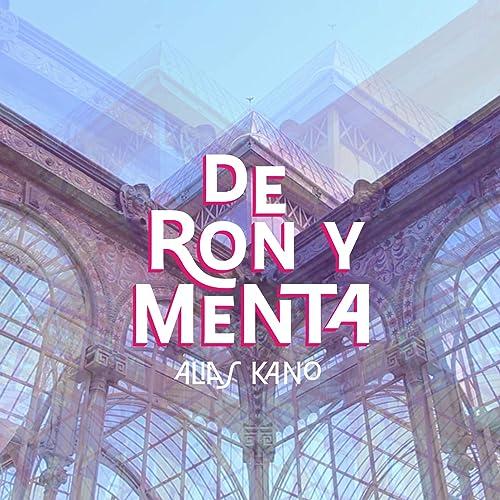 De Ron y Menta de Alias Kano en Amazon Music - Amazon.es