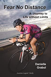 Fear No Distance: A Journey to Life without Limits