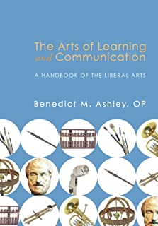 The Arts of Learning and Communication: A Handbook of the Liberal Arts