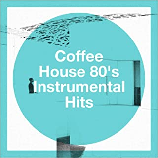 Coffee House 80's Instrumental Hits