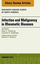 Infection and Malignancy in Rheumatic Diseases, An Issue of Rheumatic Disease Clinics of North America, E-Book (The Clinics: Internal Medicine 43)