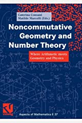 Noncommutative Geometry and Number Theory: Where Arithmetic meets Geometry and Physics (Aspects of Mathematics Book 37) (English Edition) Versión Kindle