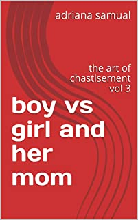 boy vs girl and her mom: the art of chastisement vol 3