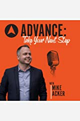 ADVANCE: Take Your Next Step with Mike Acker Podcast