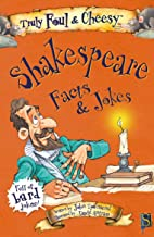 Truly Foul & Cheesy Shakespeare Facts & Jokes (Truly Foul & Cheesy Facts & Jokes)