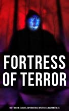 Fortress of Terror: 550+ Horror Classics, Supernatural Mysteries & Macabre Tales: The Phantom of the Opera, The Tell-Tale ...
