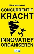 Concurrentiekracht en Innovatief Organiseren