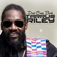 don t come back by tarrus riley