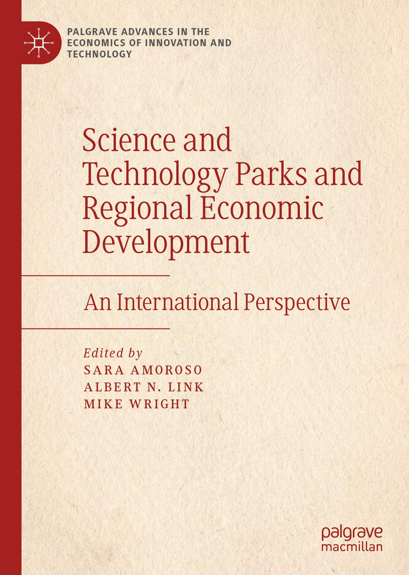 Science and Technology Parks and Regional Economic Development: An International Perspective (Palgrave Advances in the Economics of Innovation and Technology)